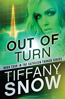 Out of Turn (The Kathleen Turner Series Book 4) (English Edition) von [Snow, Tiffany]