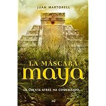 La máscara maya: La cuenta atrás ha comenzado... (MR Narrativa)