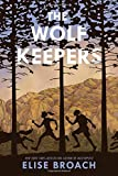 Front cover for the book The Wolf Keepers by Elise Broach