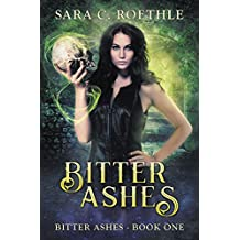 Bitter Ashes (Bitter Ashes Book 1)