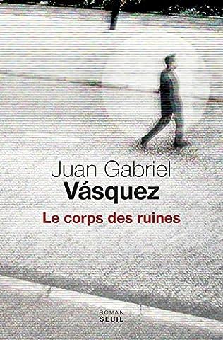 Juan Gabriel Vasquez - Le corps des