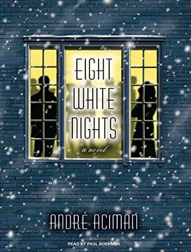 Eight White Nights: A Novel by Andre Aciman (2010-02-15)