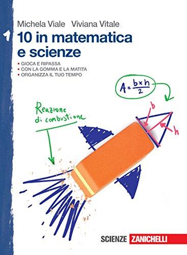 10 in matematica e scienze. Per la Scuola media