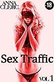 sex traffic tome 1 roman adulte 18 soumission hard premi?re fois initiation