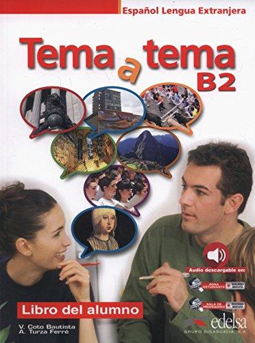 Tema a tema. B2. Curso de conversacion. Per le Scuole superiori. Con espansione online: Tema a tema B2 - libro del alumno (Métodos - Jóvenes Y Adultos - Tema A Tema - Nivel B2)