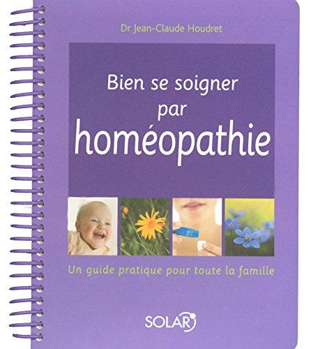 Bien se soigner par l'homéopathie - NE