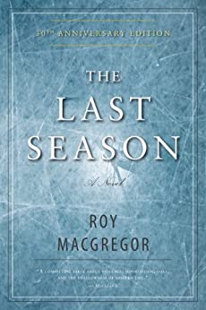 The Last Season by [MacGregor, Roy]