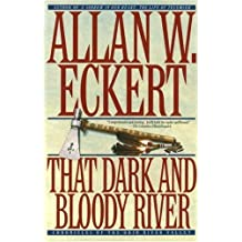 That Dark and Bloody River (Historical Fiction) by Allan Eckert (1996-10-01)