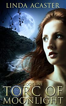 Torc of Moonlight (Torc of Moonlight: Book 1) by [Acaster, Linda]
