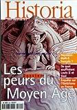 HISTORIA [No 620] du 01/08/1998 - LES PEURS DU MOYEN AGE - NAPOLEON ETAIT-IL FRANCAIS - DE QUOI SOUFFRAIENT LOUIS II ET SISSI - ENQUETE SUR L'ILLETTRISME EN FRANCE - L'OBSESSION DE LA PEUR ET DE LA MORT A L'AUTOMNE DU MOYEN AGE PAR JEAN-LUC MAJOURET