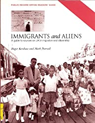 Immigrants and Aliens: A Guide to Sources on UK Immigration and Citizenship (Public Record Office readers' guide)