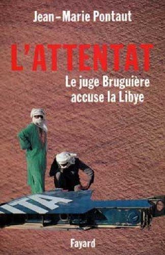 L'attentat : le juge Bruguière accuse la Lybie par Jean-Marie Pontaut