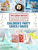 Great British Bake Off: Children's Party Cakes & Bakes by Annie Rigg (2016-06-30)