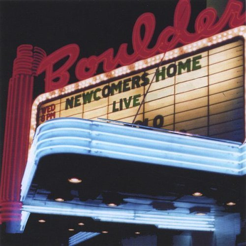 Live at the Boulder Theater by Newcomers Home (2003-08-02) (Home Boulder)