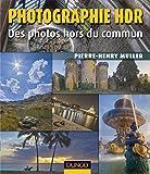 Photographie Hdr : des photos hors du commun