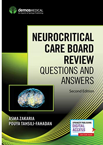 Neurocritical Care Board Review: Questions and Answers, Second Edition
