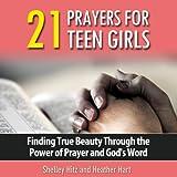 21 Prayers for Teen Girls: True Beauty Books