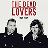 Anklicken zum Vergrößeren: The Dead Lovers - Slow Black (Audio CD)