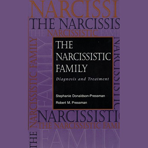 The Narcissistic Family: Diagnosis and Treatment  Audiolibri
