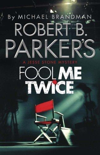 Robert B. Parker's Fool Me Twice: A Jesse Stone Mystery (Jesse Stone 11) by Parker, Robert B., Brandman, Michael (2013) Paperback