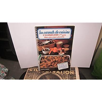 Les carnets de cuisine N°39 - Congélation 2ème partie; Gibiers, plats uniques, plats de fête