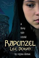 Rapunzel Let Down: A Fairy Tale Retold by Regina Doman (2013-03-18)