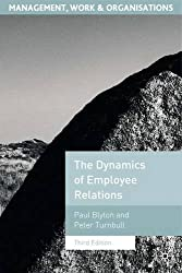 The Dynamics of Employee Relations (Management, Work and Organisations)