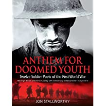 Anthem for Doomed Youth: Twelve Soldier Poets of the First World War (English Edition)