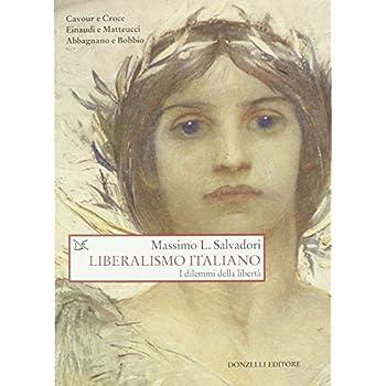 Liberalismo Italiano. I Dilemmi Della Libertà