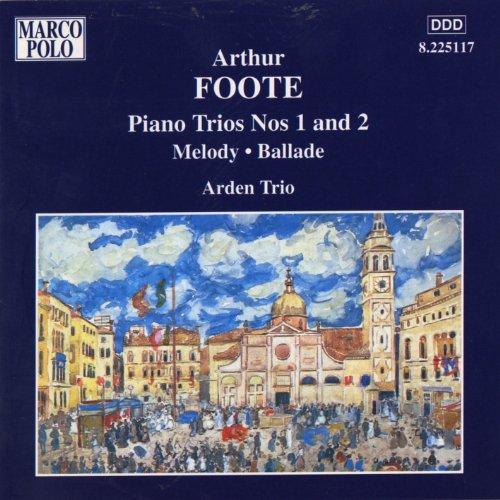 Foote: Piano Trios Nos. 1 and 2 / Melody / Ballade -