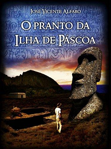O Pranto da Ilha de Páscoa (Portuguese Edition)