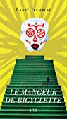 Le mangeur de bicyclette par Tremblay