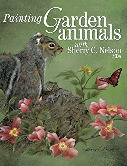 Painting Garden Animals with Sherry C. Nelson, MDA par [Nelson, Sherry]