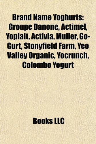 brand-name-yoghurts-groupe-danone-actimel-yoplait-activia-mller-go-gurt-stonyfield-farm-yeo-valley-o