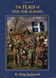 Flags of Civil War Alabama, The (Flags of the Civil War) (English Edition)
