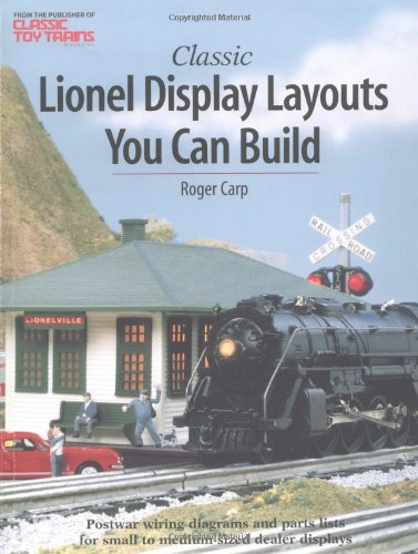 Classic Lionel Display Layouts You Can Build (Toy Trains) por Roger Carp
