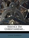Essence Du Christianisme. - Nabu Press - 01/02/2012