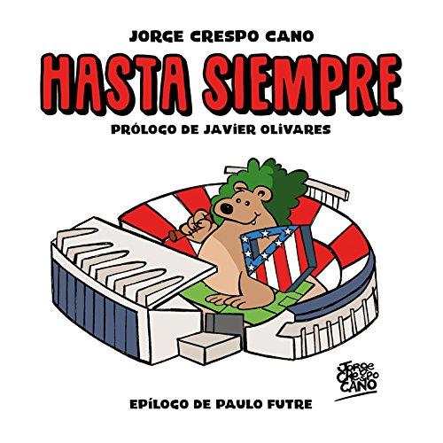 HASTA SIEMPRE por JORGE CRESPO CANO