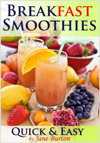Breakfast Smoothies Quick And Easy Breakfast Smoothie Recipes Book Healthy Smoothies For Kids Adults