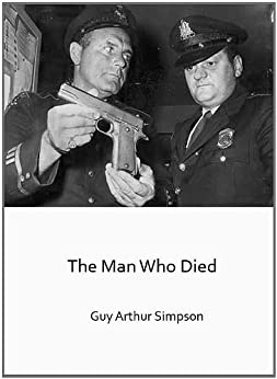 The Man Who Died (English Edition) de [Simpson, Guy Arthur]