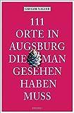 '111 Orte in Augsburg, die man gesehen haben muss' von Gregor Nagler