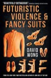 Futuristic Violence and Fancy Suits (English Edition)
