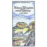 Festung Königstein und die Tafelberge 1:10000: Wanderkarte der Sächsischen Schweiz. Lilienstein - Pfaffenstein - Papststein