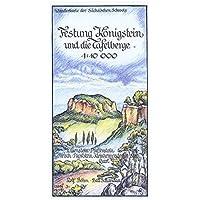 Festung Königstein und die Tafelberge 1:10000: Wanderkarte der Sächsischen Schweiz. Lilienstein - Pfaffenstein…