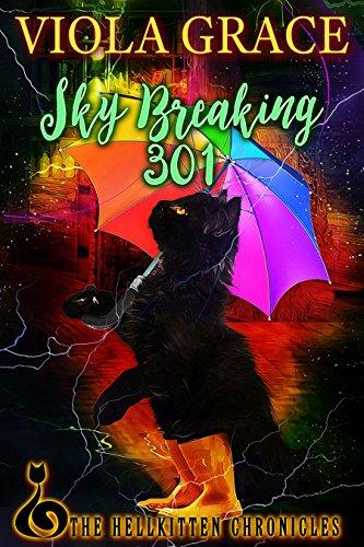 Sky Breaking 301 (Hellkitten Chronicles)