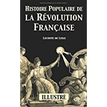Histoire populaire de la Révolution française (IllustrÉ)