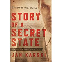 [(Story of a Secret State: My Report to the World)] [Author: Jan Karski] published on (January, 2014)