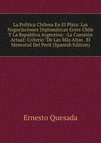 la-pola-tica-chilena-en-el-plata-las-negociaciones-diplomaticas-entre-chile-y-la-repablica-argentina