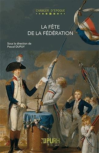 La Fête de la Fédération par Pascal Dupuy