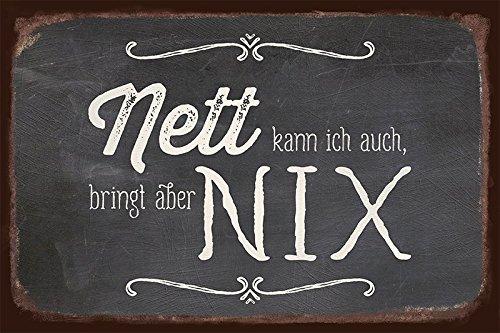 Grafik Werkstatt 60516 Vintage-Art Nett kann Ich auch, bringt aber Nix Blechschild, Metall, transparent, 30 x 20 cm